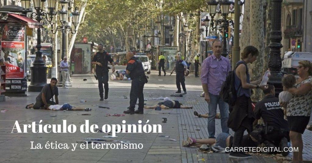Artículo de opinión, la ética y el terrorismo