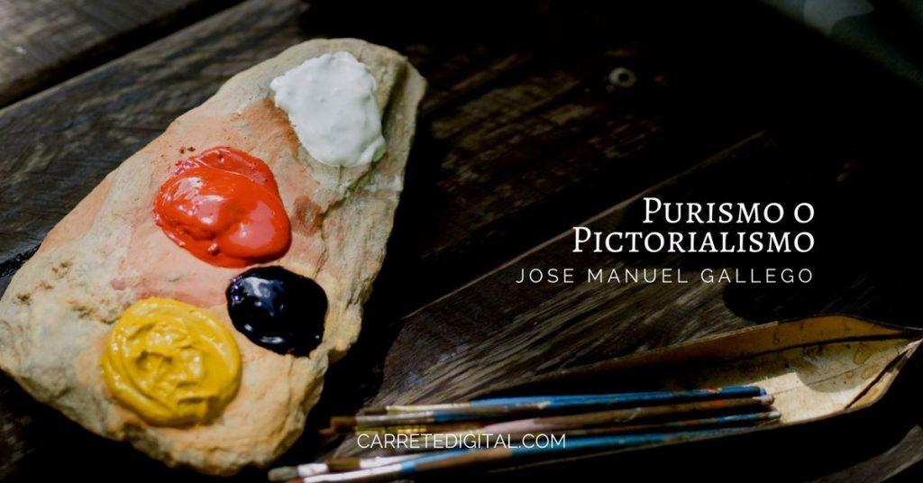Purismo Y Edición Digital o Pictorialismo en Fotografía