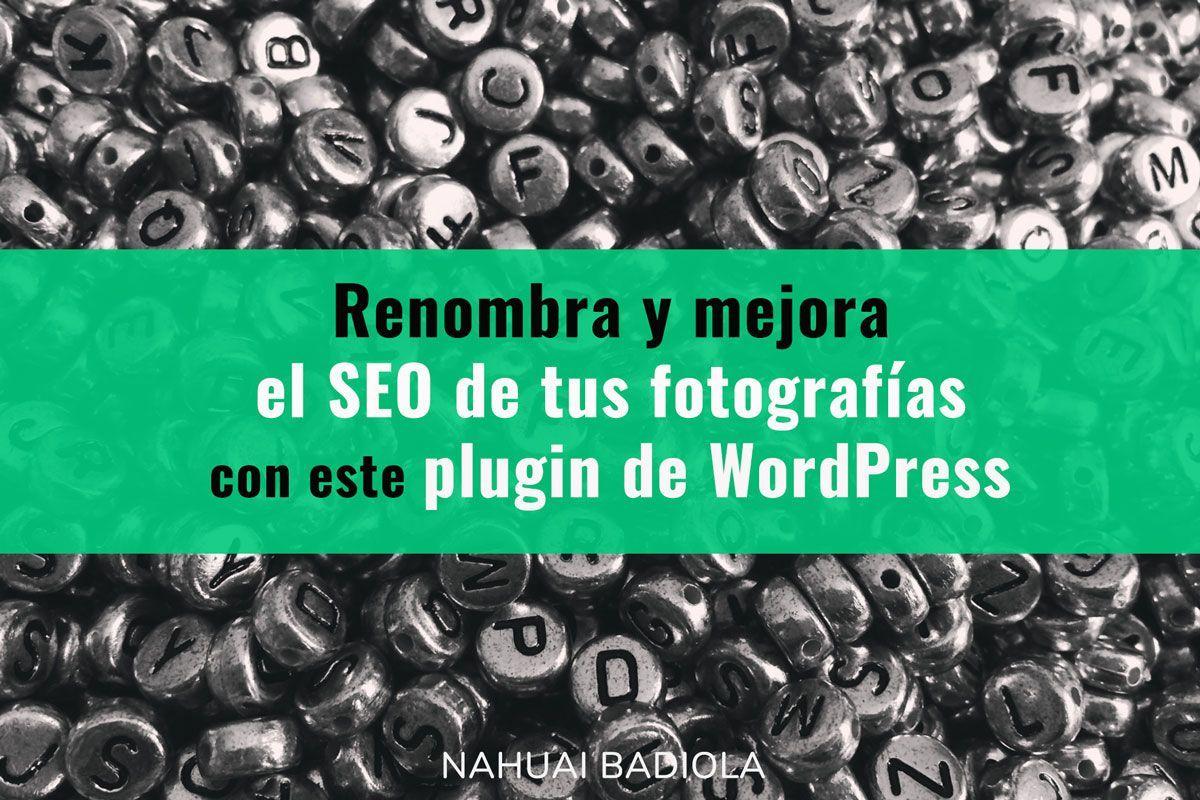 Renombra y mejora el SEO de tus fotografías en WordPress
