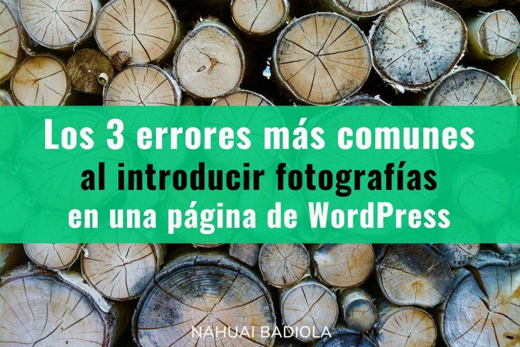 Los errores más comunes a la hora de introducir fotografías en WordPress