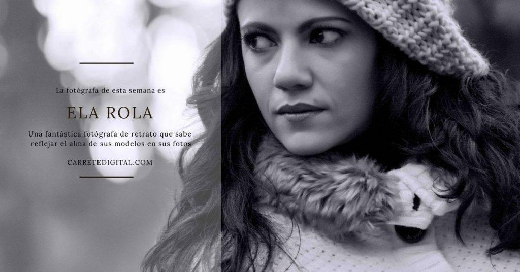 La fotógrafa de esta semana es… Ela Rola