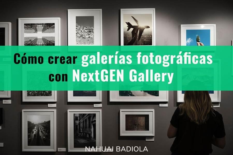 como crear galerias fotograficas NextGEN Gallery