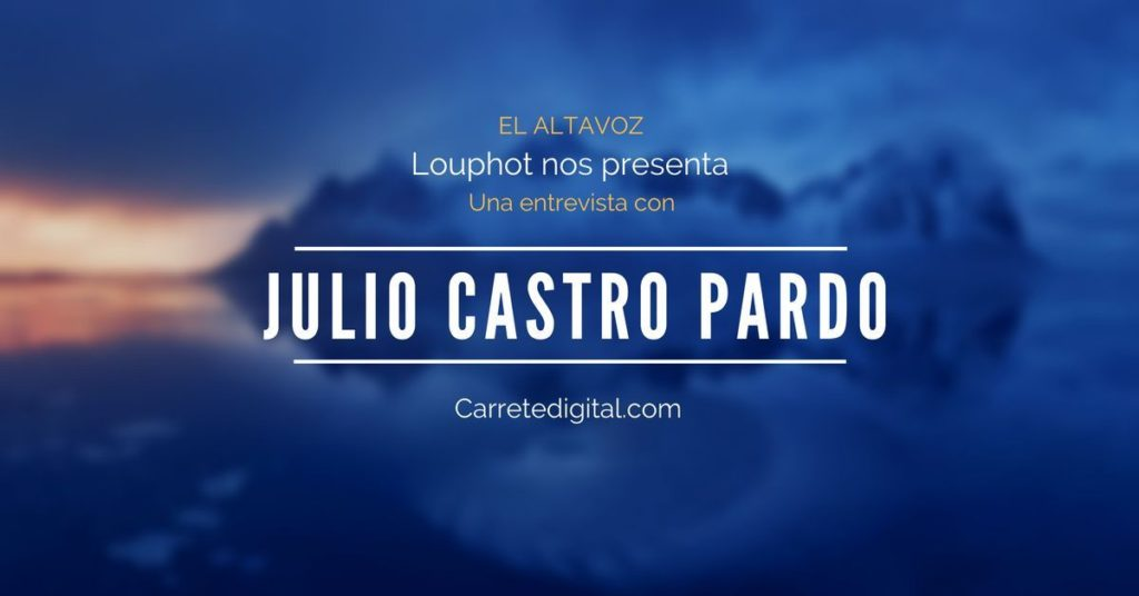 El altavoz: Julio Castro Pardo