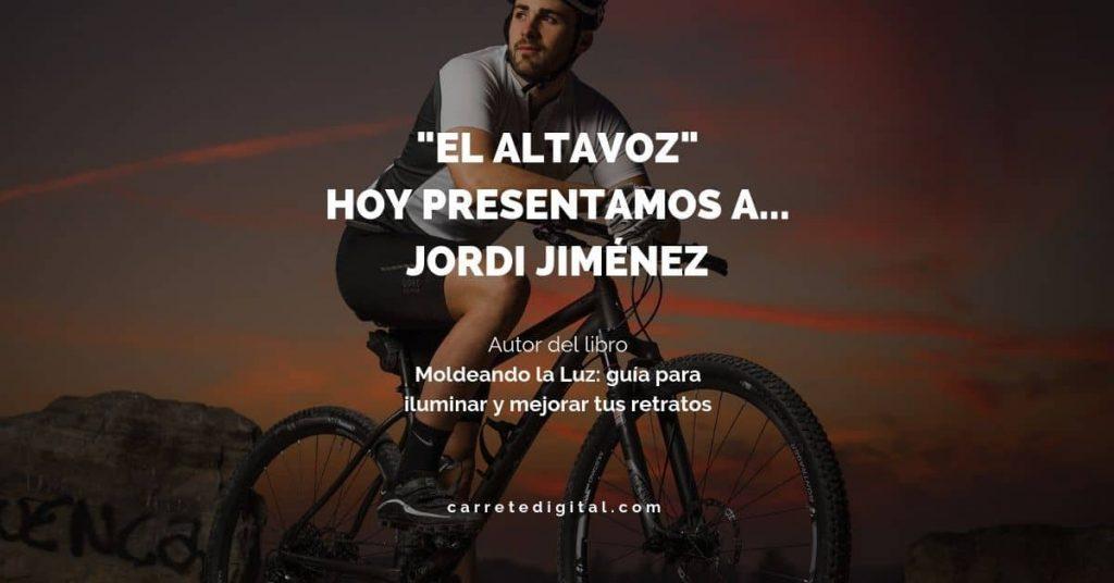 """Hoy en """"el altavoz"""", Jordi Jiménez, autor del libro """"Moldeando la Luz: guía para iluminar y mejorar tus retratos"""""""