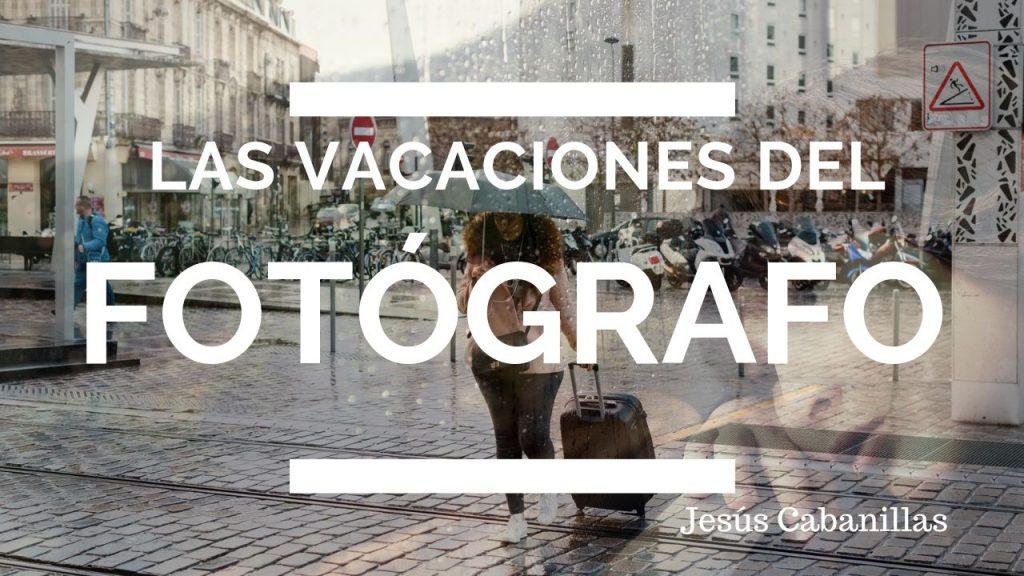 Las vacaciones del fotógrafo