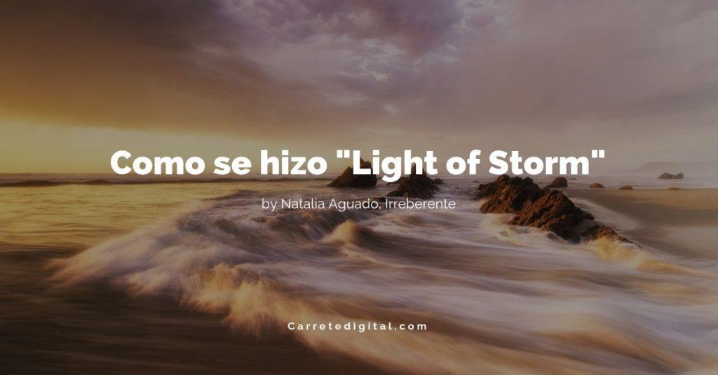 Como se hizo Light of Storm