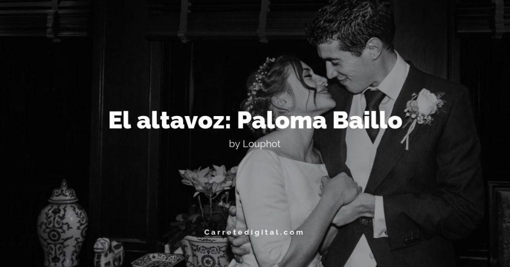 El altavoz Paloma Baillo
