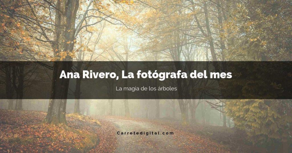 Ana Rivero La fotógrafa del mes