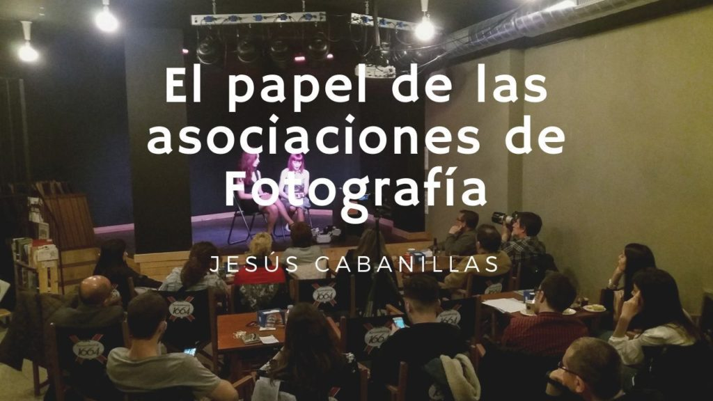 El papel de las asociaciones de Fotografía