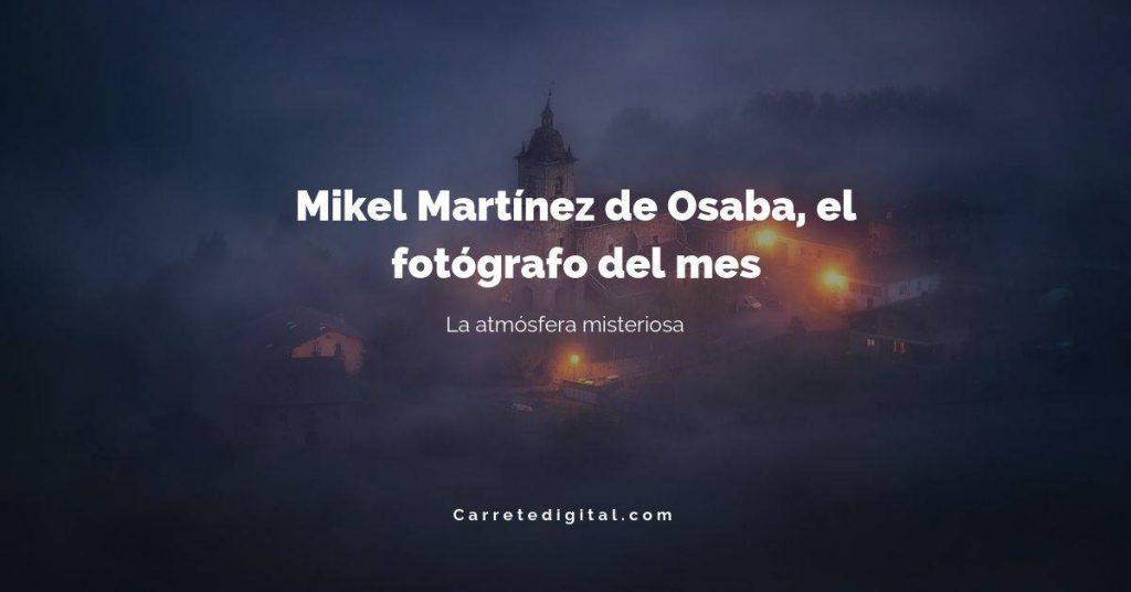 Mikel Martínez de Osaba, el fotógrafo del mes