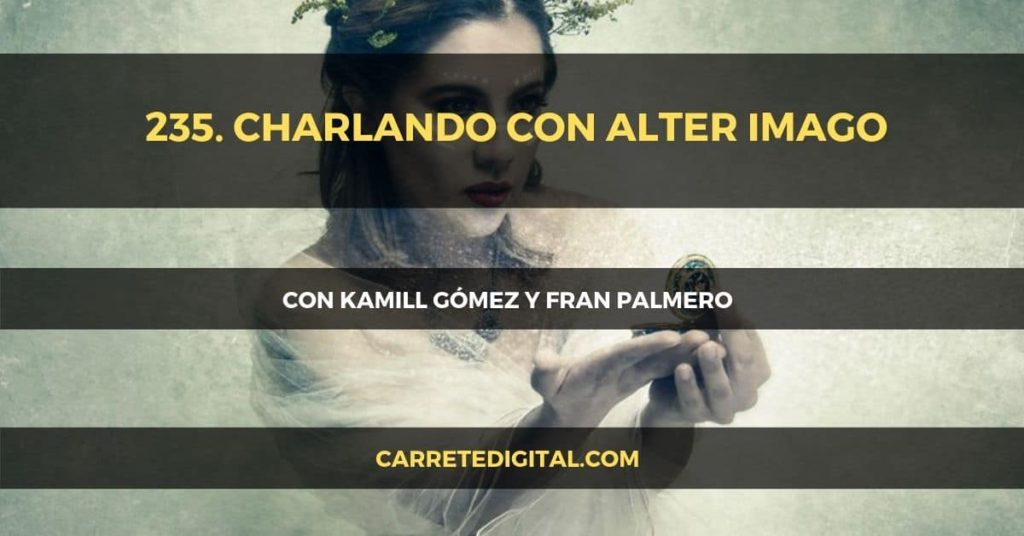 Alter Imago en Carretedigital.com el podcast