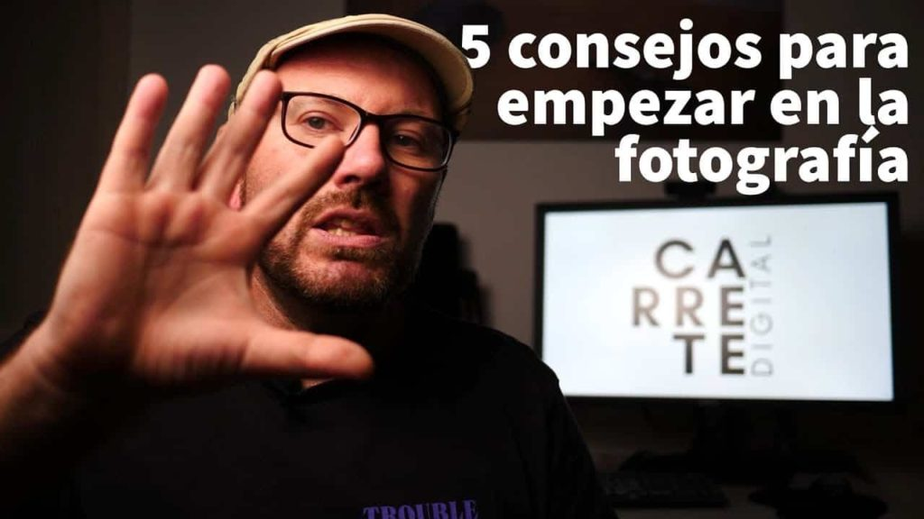 empezar en la fotografía, 5 consejos básicos