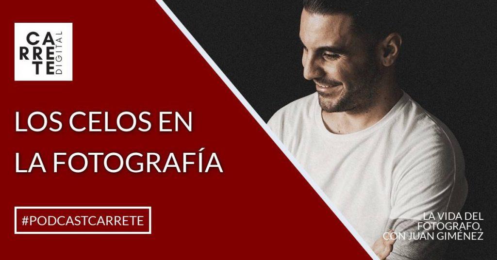 Los celos en la fotografía con Juan Gimenez en Carrete Digital
