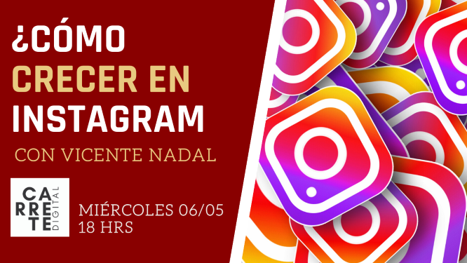 Crecer en instagram Vicente Nadal en Carrete Digital