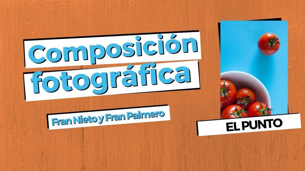Aprender composición fotográfica, el punto en Carrete Digital